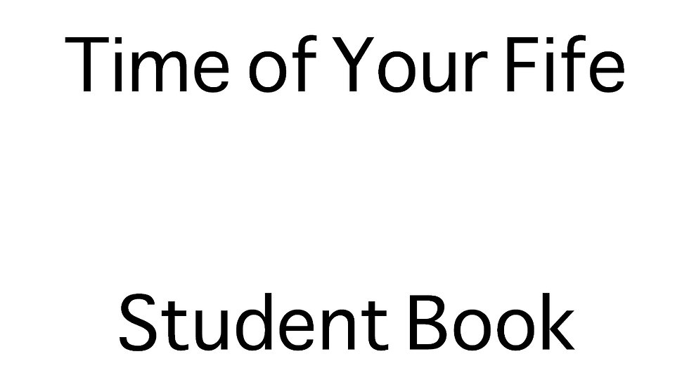 The Time of Your Fife Student Book