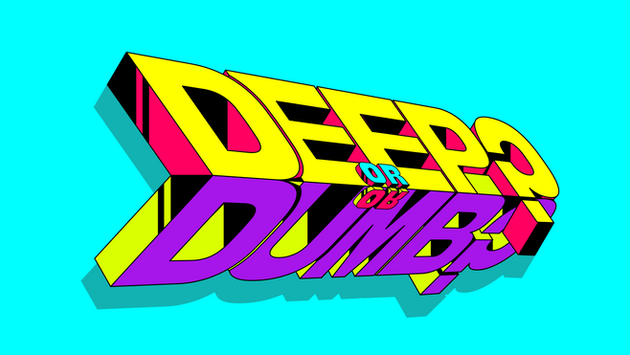 Deep or Dumb?