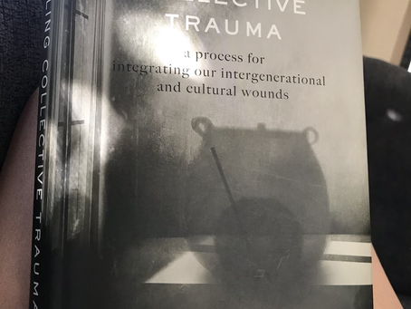 I think what we are experiencing now is collective trauma...