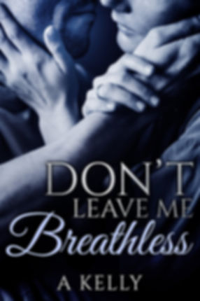 Ebook - A Kelly - Dont Leave me Breathle