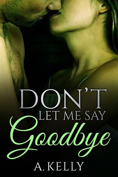 Don't Let Me Say Goodbye