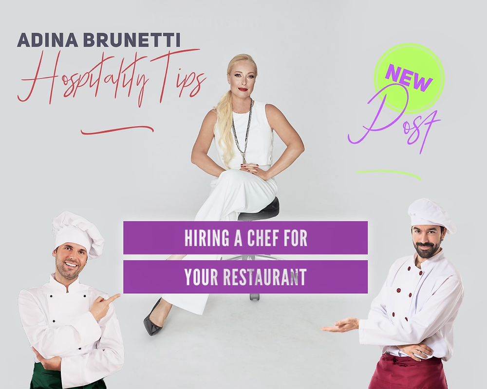 Adina Brunetti: Hiring a Chef For Your Restaurant