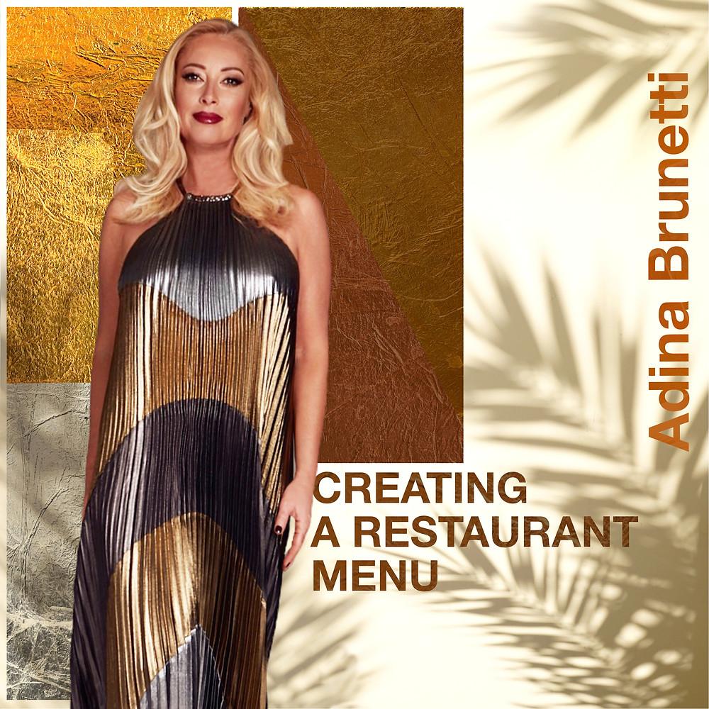 Adina Brunetti. Creating a Restaurant Menu