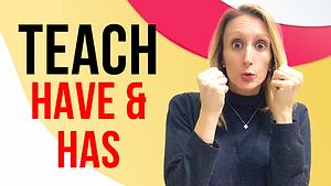"""Teach """"Have & Has"""""""