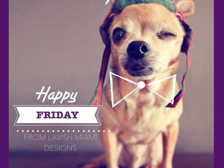 Happy Friday From Lavish Miami Designs!