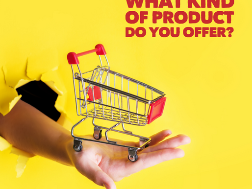 What Kind of Product Do You Offer?