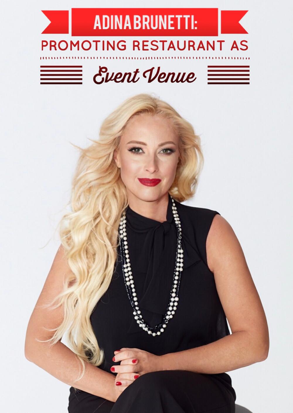 Adina Brunetti: Promoting Restaurant as Event Venue