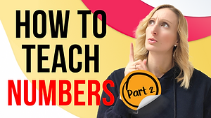 How to Teach Numbers - Part Two
