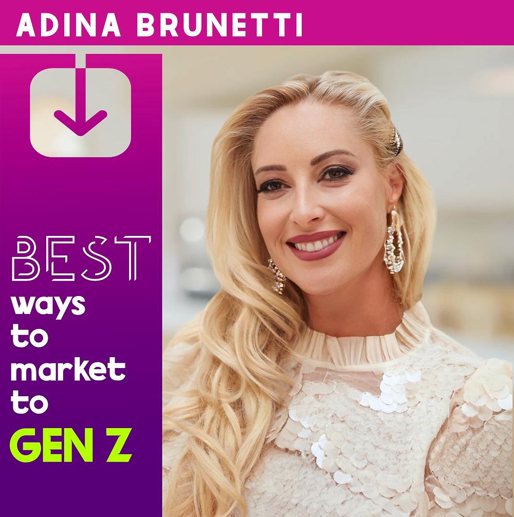 Adina Brunetti: Promoting for Gen Z