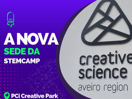 PCi – Creative Science Park, a nova casa da stemcamp