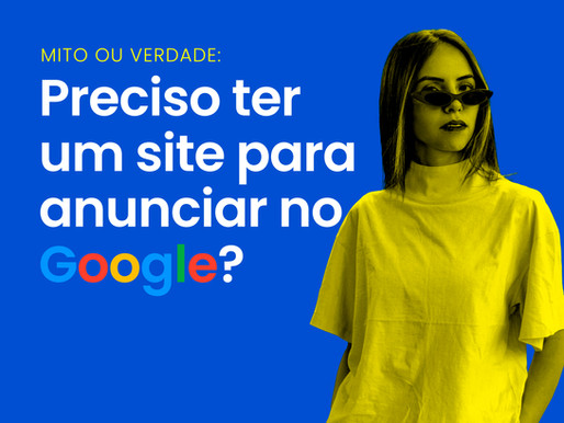 A verdade sobre anunciar no Google sem ter um site