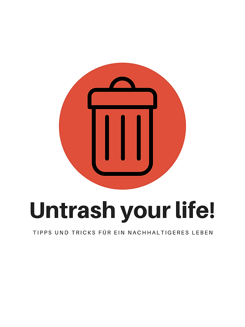UNTRASH YOUR LIFE