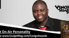 "Vincent ""Heartbreak"" Tucker Selected as Finalist for Best On-Air Personality of the Year At COSIGN A"