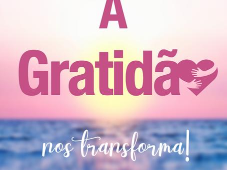 A Gratidão nos Transforma