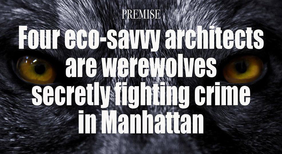 3 WEREWOLVES OF NEW YORK Premise.jpg