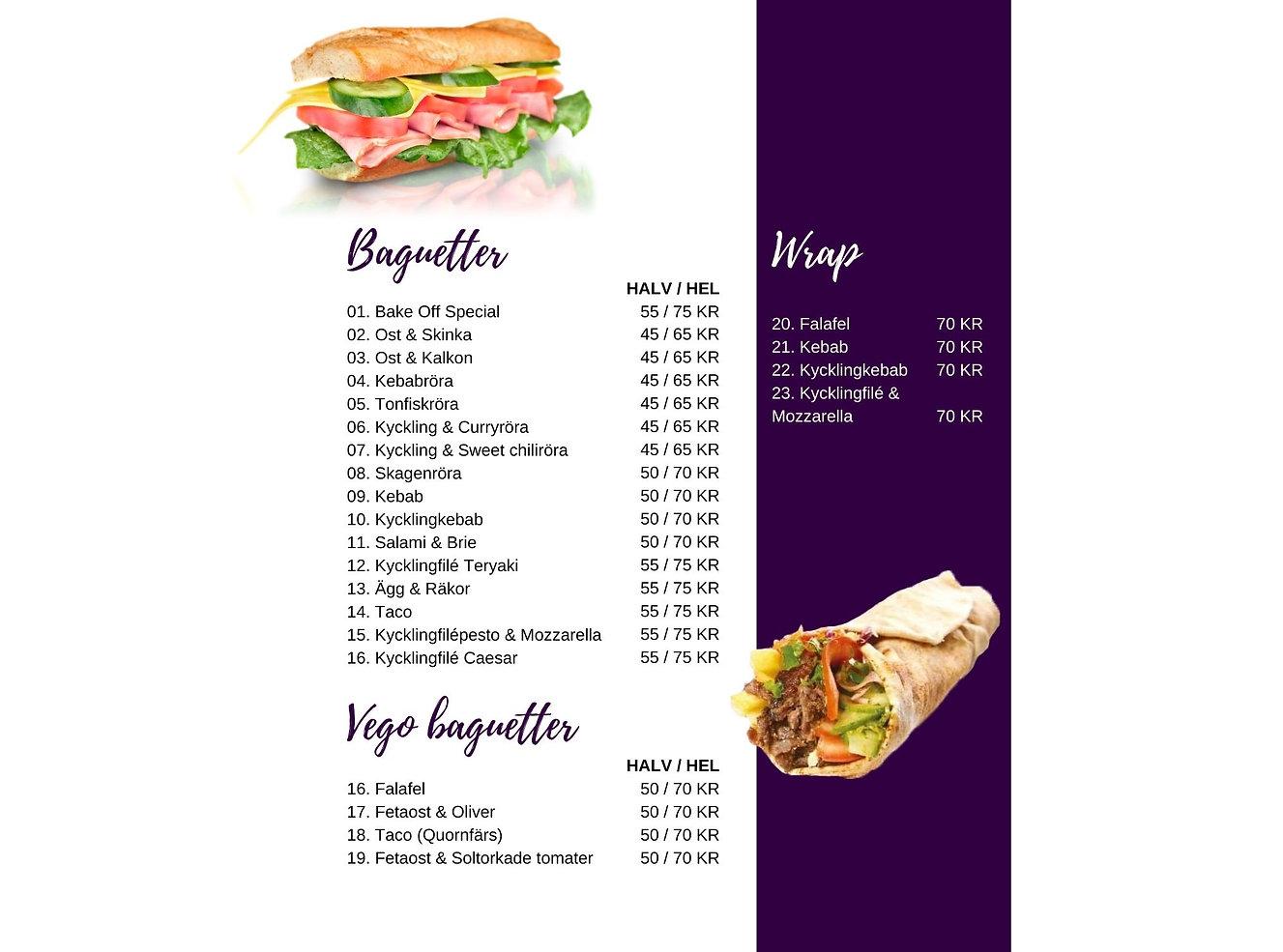 Bakeoff serverar baguetter och wraps. Det finns också vegetariska alternativ både som baguette och wrap.