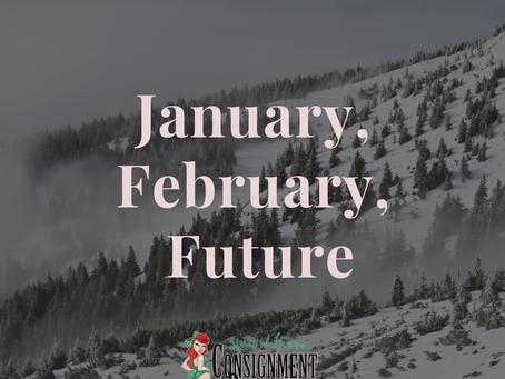 January, February, Future...