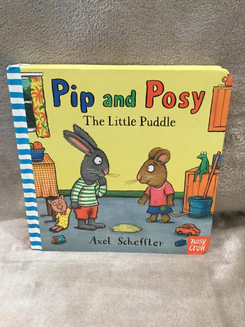 PIP & POSY LITTLE PUDDLE ( HARDBACK  )