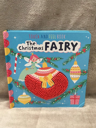 THE CHRISTMAS FAIRY TOUCH & FEEL BOOK