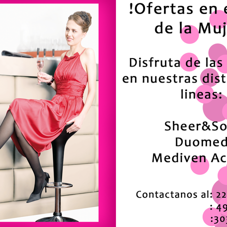 ¡Disfruta de las ofertas en el mes de la Mujer!En nuestras Lineas de terapia compresiva (Medias)