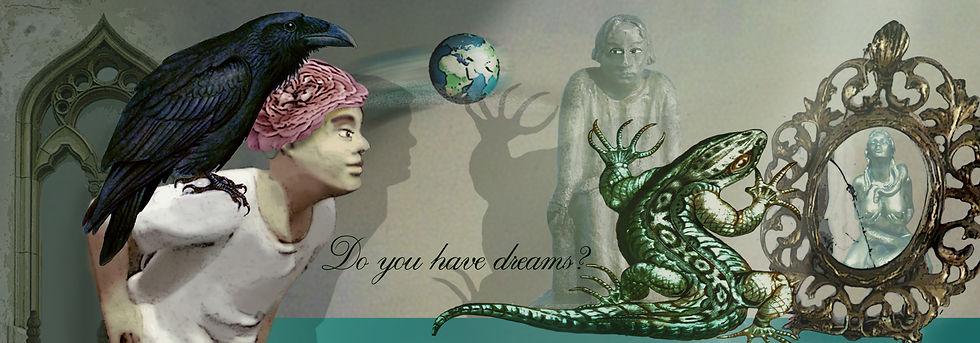 Do you have dreams Kopie.jpg