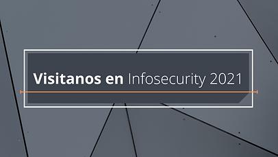 Visitanos en Infosecurity 2021.png