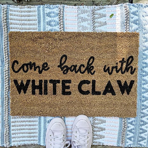 Come Back with White Claw Doormat| Hand Painted Doormat