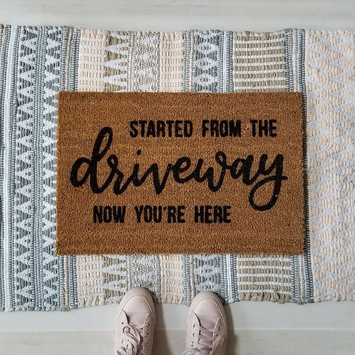 Started from the Driveway Now You're Here Doormat| Hand Painted Doormat