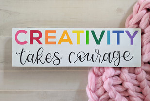 Rainbow Creativity Takes Courage Hand Painted Wood Sign