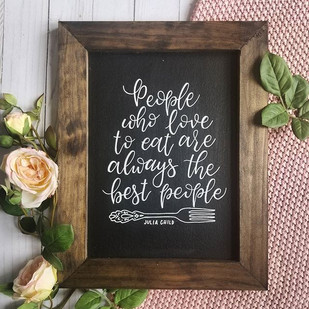 People who love to eat are always the best people Julia Child Chalkboard