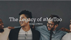 The Legacy Of #MeToo