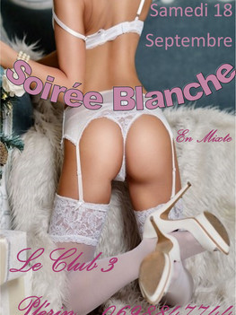 Samedi 18 octobre, soirée Blanche au Club 3.
