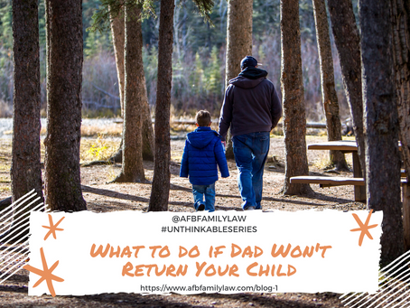 Unthinkable Series - 3 Things You Can Do If Dad Won't Return Your Child