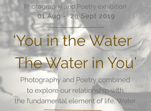 'You in the Water - The Water in You' | Photography and Poetry exhibition at Temenos Gallery