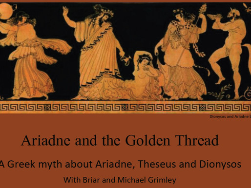 21 October - 22 October 2016 - Ariadne and the Golden Thread with Briar and Michael Grimley