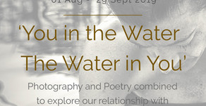 'You in the Water - The Water in You' Photography and Poetry exhibition