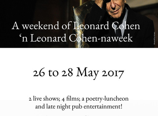 26-27 May 2017 - A weekend of Leonard Cohen