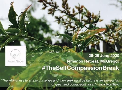 26 - 28 June 2020 | The Self Compassion Break Retreat at Temenos with Karen Nebe