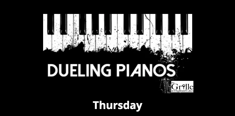 Dueling Pianos ($10 per person cover charge) · The Grille at Highland Lakes