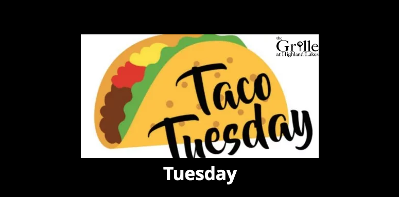 Taco Tuesday at The Grille at Highland Lakes!
