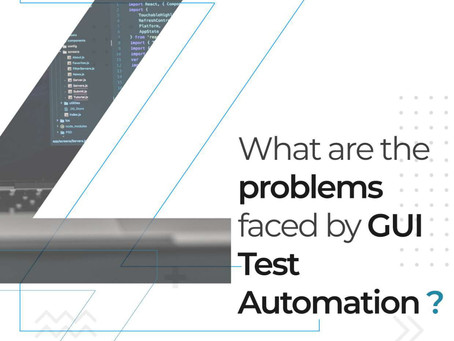 Problems faced by GUI Test Automation