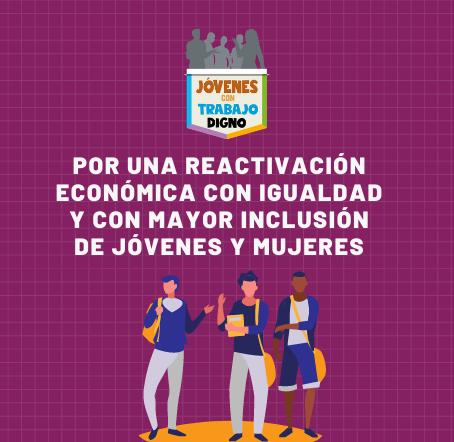Por una reactivación económica con igualdad y con mayor inclusión de jóvenes y mujeres