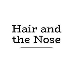 Hair and the Nose