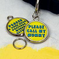 PLEASE CALL MY MUMMY PET TAG EDIT 2.jpg
