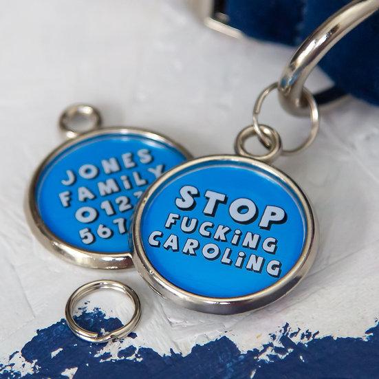Funny Dog Tag - Stop F!cking Caroling