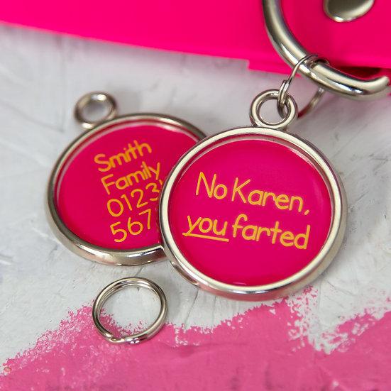 Funny Dog Tag - No Karen, You Farted