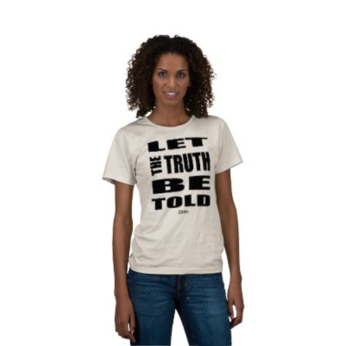 Truth Be Told T-Shirt