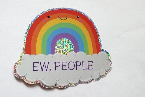 Ew people holographic rainbow sticker