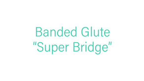 "Banded ""Super Glute Bridge"""