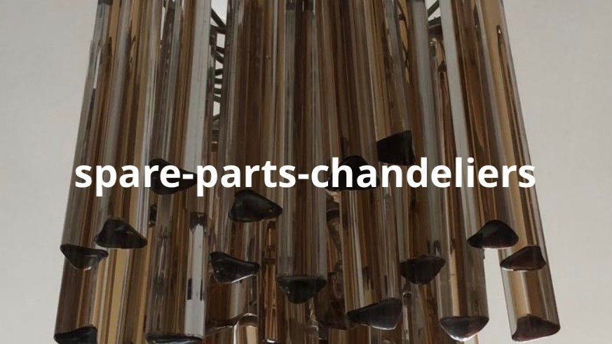 Trihedrons, spare parts for chandeliers
